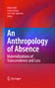 "Læs mere om: Edited collection: ""An Anthropology of Absence"""